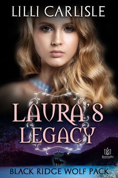Book Cover for paranormal romance Laura's Legacy from The Black Ridge Wolf Pack series by Lilli Carlisle.