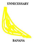 Unnecessary Banana
