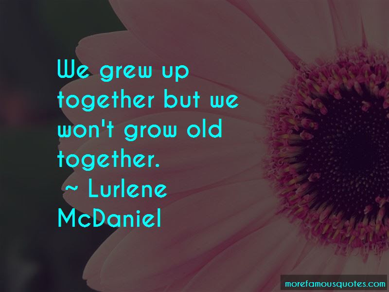 Grow Old Together Quotes Top 37 Quotes About Grow Old Together From