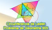 Problema de Geometría 905 (ESL): Circunferencia de Lester, Circuncentro, Centro de los Nueve Puntos, Puntos de Fermat
