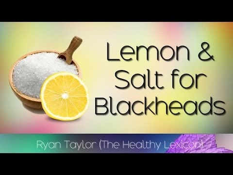 Lemon and Salt: for Blackheads (on Nose)