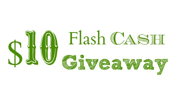 $10 Flash Cash Giveaway