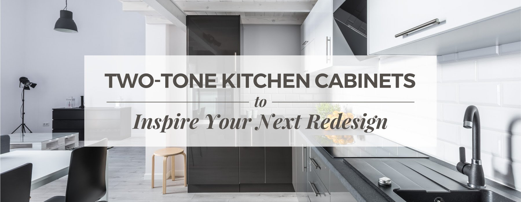 Two-Tone Kitchen Cabinets to Inspire Your Next Redesign