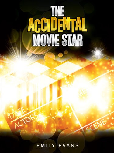 The Accidental Movie Star by Emily Evans