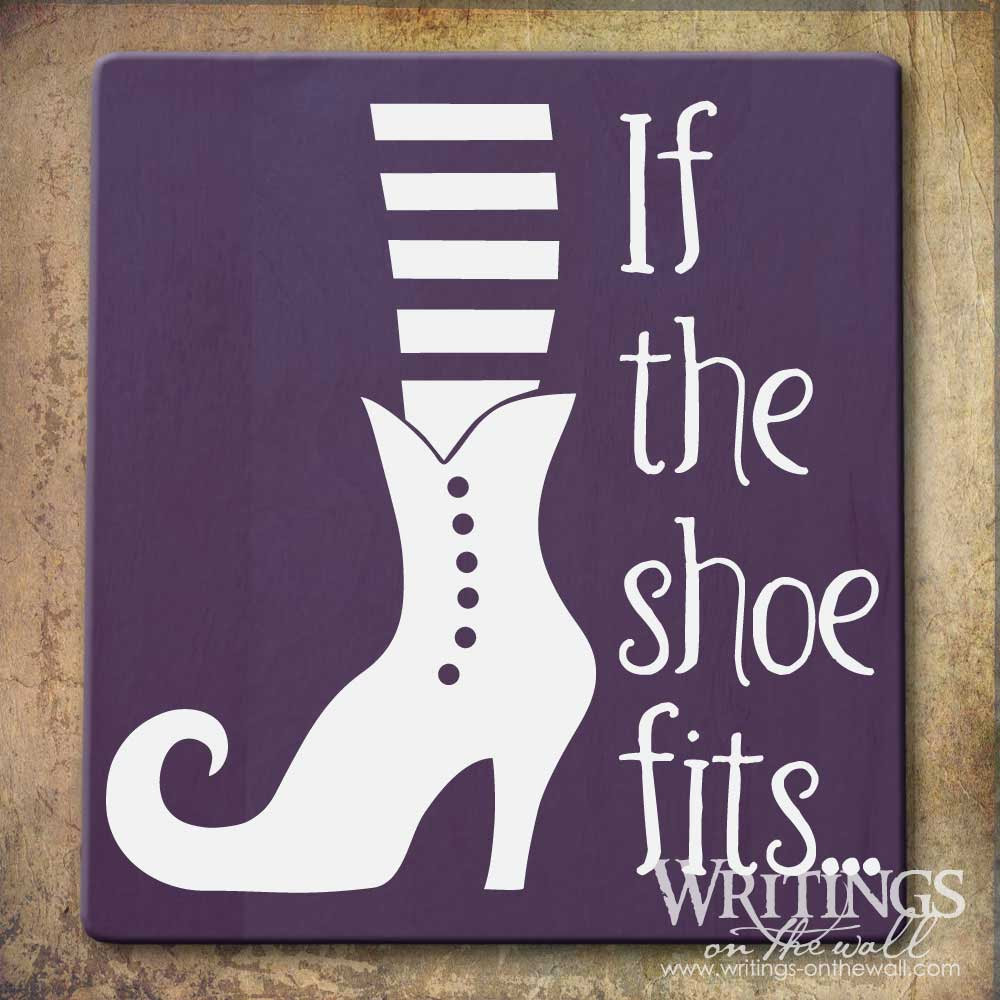 If The Shoe Fits Writings On The Wall