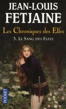 Couverture Les Chroniques des Elfes, tome 3 : Le sang des elfes