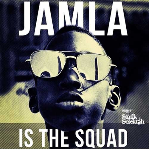 Jamla Records - Jamla is the Squad Cover
