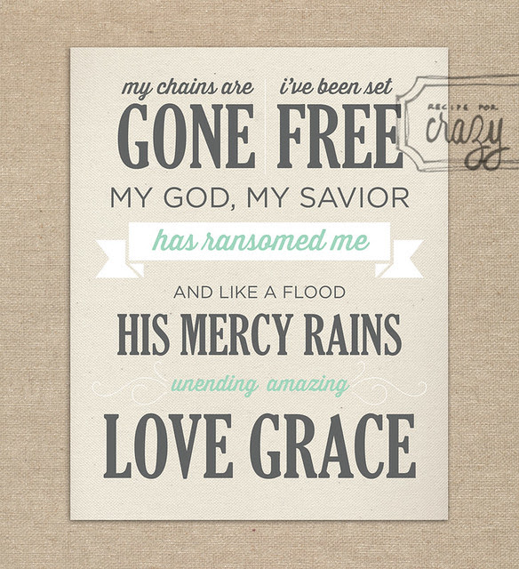 amazing grace, my chains are gone - 8x10 Print