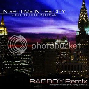 Christopher Dallman - Nighttime in the City Radboy Remix photo ChristopherDallmanNighttimeintheCityRadboyRadioEditCOVER_zpsf879725a.jpg