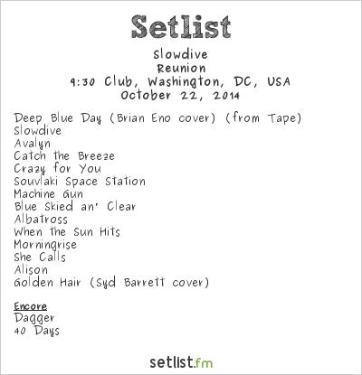 Slowdive Setlist 9:30 Club, Washington, DC, USA 2014, Reunion