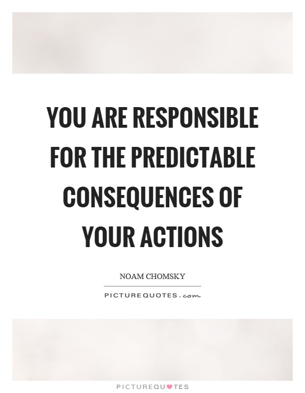 Quotes About Consequence To Your Actions 24 Quotes
