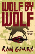 Title: Wolf by Wolf, Author: Ryan Graudin