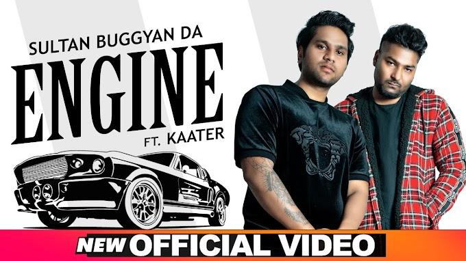 ENGINE LYRICS - Sultan Buggyan Da, Kaater Lyrics