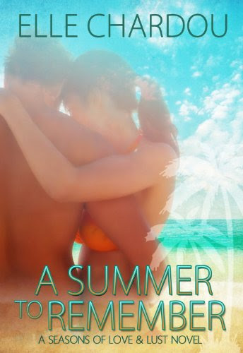 A Summer To Remember (Seasons of Love & Lust) by Elle Chardou