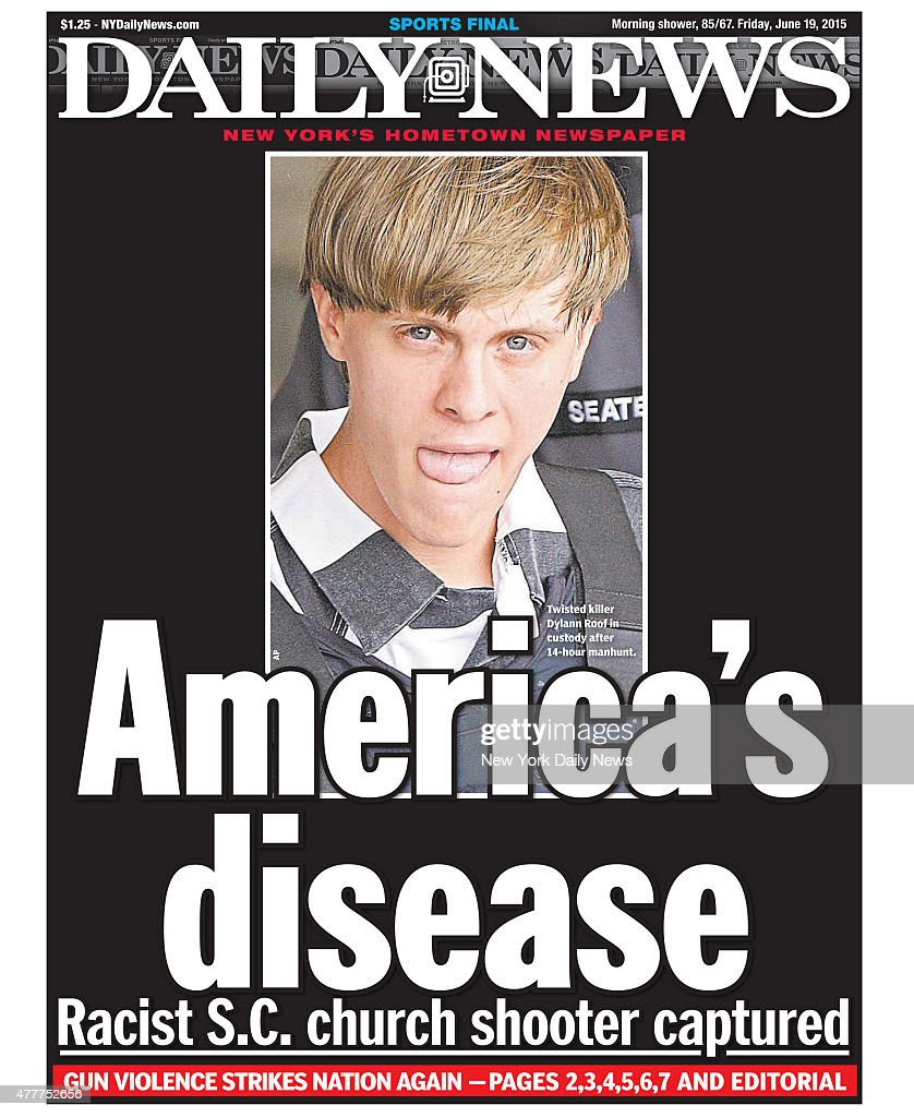 Daily News Front Page Dylann Storm Roof Pictures | Getty Images