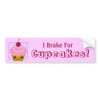 I Brake For Cupcakes Bumper Sticker bumpersticker
