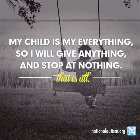 My Kid Is My Everything Quotes