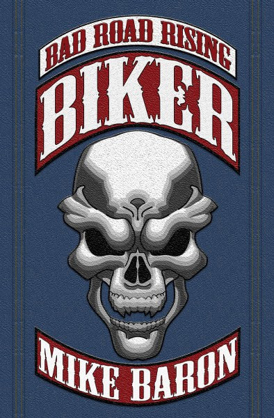 Book Cover for Crime Thriller Biker:  Bad Road Rising Book 1 by Mike Baron