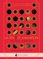 La ira y el amanecer (La ira y el amanecer I) Renée Ahdieh