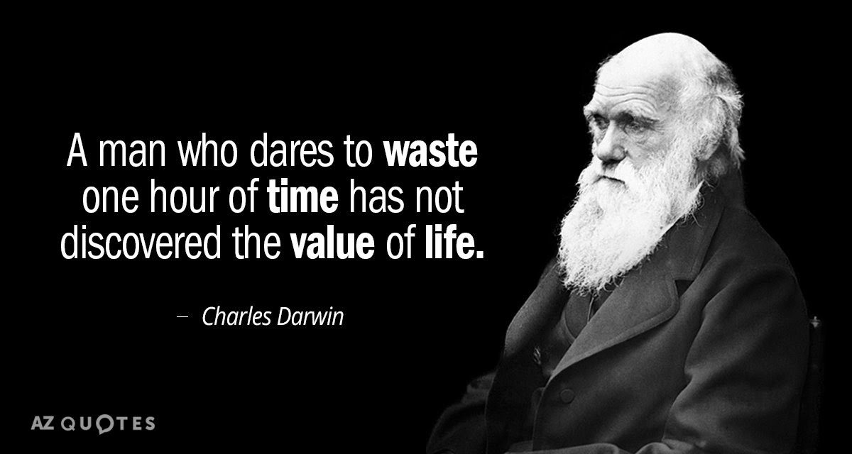 Charles Darwin Quote A Man Who Dares To Waste One Hour Of Time