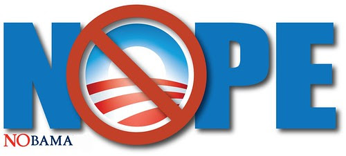 Barack Obama - NOPE! Nobama!!!