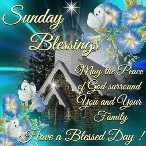 Sunday Blessings May You And Your Family Have A Blessed Day Pictures