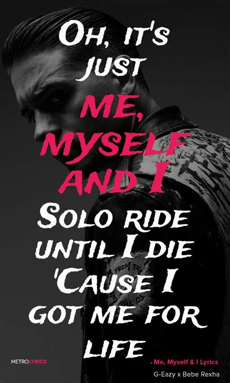 I Got Me Myself And I Quotes