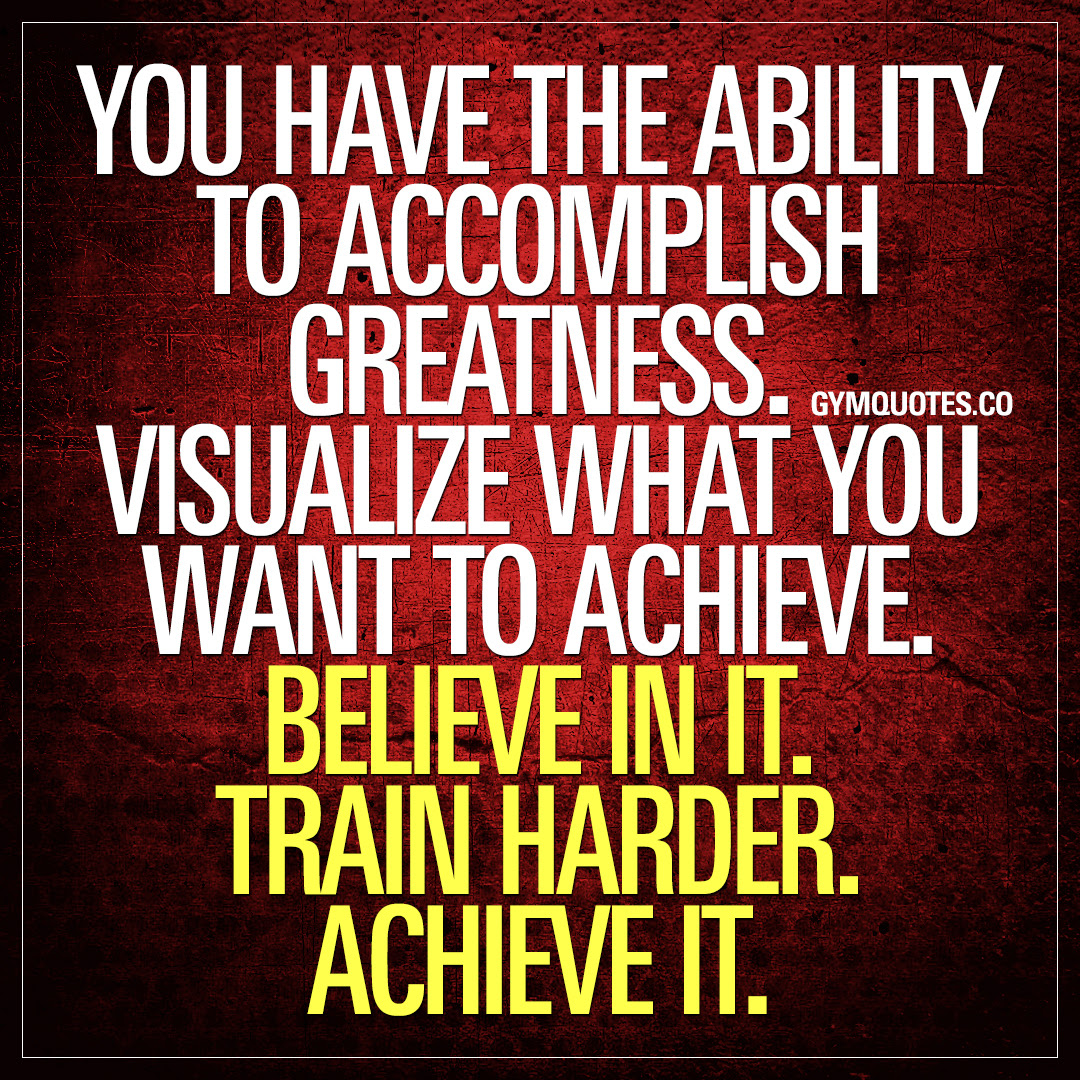 Motivational Gym Quote You Have The Ability To Accomplish Greatness