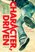 Title: Character, Driven: A Novel, Author: David Lubar