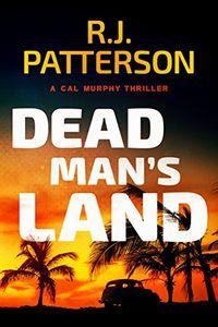 Dead Man's Land by R. J. Patterson