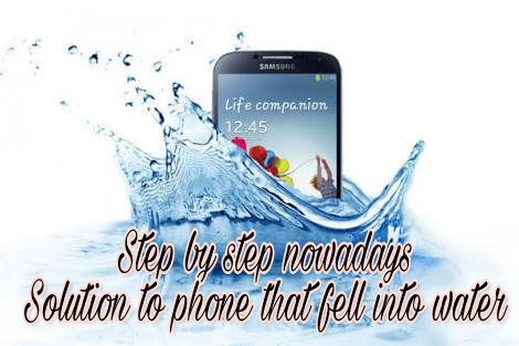 Step by Step Fast Solutions to Phone that fell into water