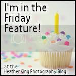 I'm in the Friday Feature at Heather King Photography