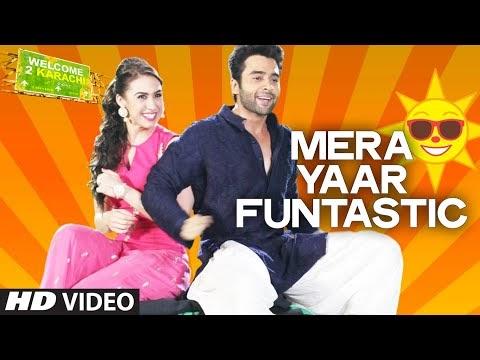 Mera Yaar Funtastic Lyrics from Welcome 2 Karach by Alamgir Khan