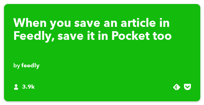 IFTTT Recipe: When you save an article for later in Feedly automatically save it in Pocket connects feedly to pocket