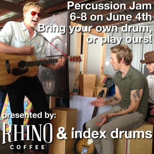 Percussion jam at Rhino Coffee Tues, June 4, 6 to 8 pm by trudeau