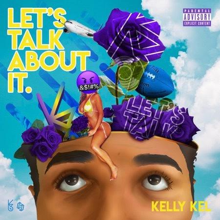 """Kelly Kel – """"Lets Talk About It"""" (Album)"""