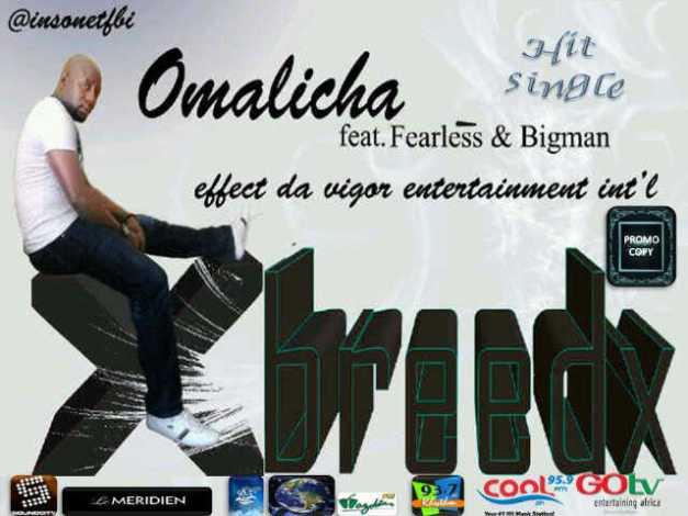 9jasouth Music:X-breedz ft Bigman & Fearless (omalicha)