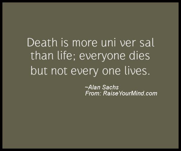 Motivational Inspirational Quotes Death Is More Universal Than