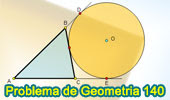 Problema de Geometría 140. Triangulo, Circunferencia Exinscrita, Tangente, Semiperímetro.