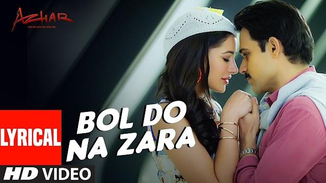 Bol Do Na Zara Lyrics in Hindi - Azhar