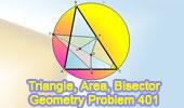 Problem 401. Area, Triangle, Angle bisector, Circumcircle, Perpendicular bisector, Congruence.