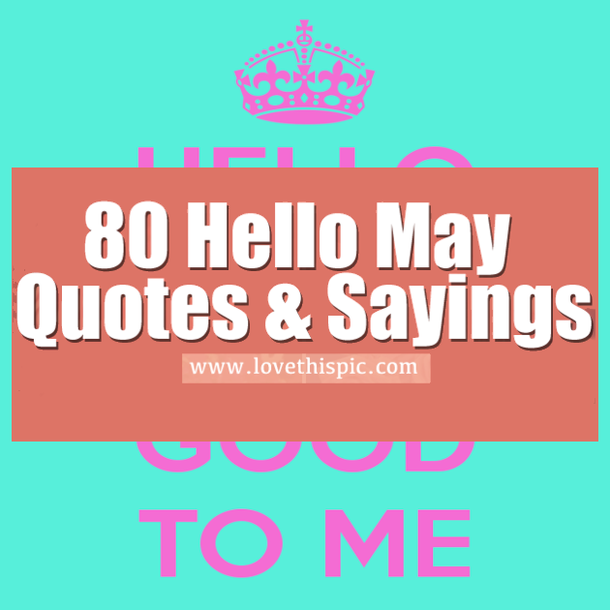 80 Hello May Quotes Sayings