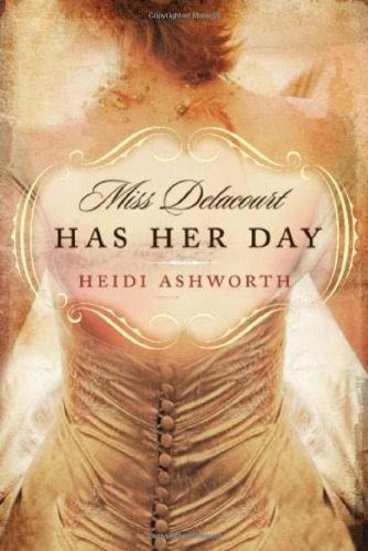 Miss Delacourt Has Her Day by Heidi Ashworth