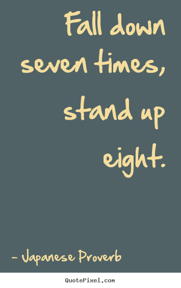 Design Picture Quotes About Inspirational Fall Down Seven Times