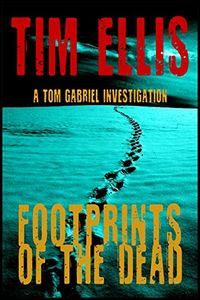 Footprints of the Dead by Tim Ellis