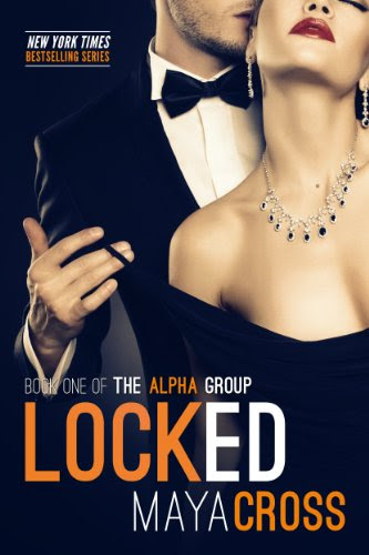 Locked (The Alpha Group Trilogy #1) by Maya Cross
