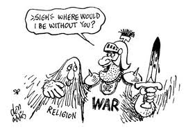 Religion & war - historic partners!!