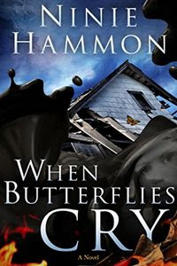 When Butterflies Cry by Ninie Hammon