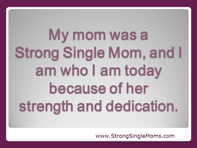 Quotes About Strong Single Mothers 21 Quotes