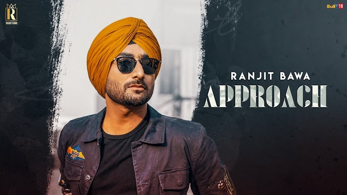 Approach Lyrics - Ranjit Bawa Lyrics